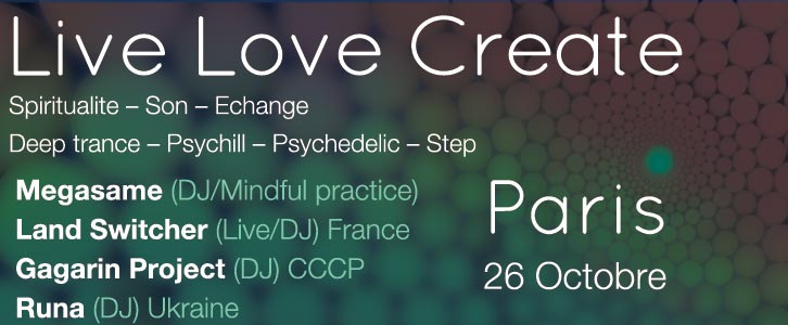 Feedback – LIVE LOVE CREATE 1 @ PARIS